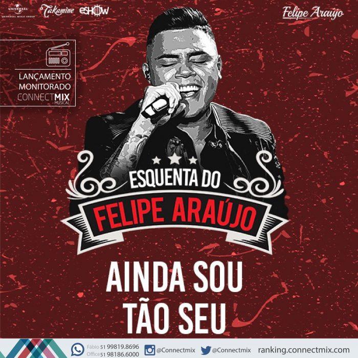 Lançamento de Felipe Araújo Ainda Sou Tão Seu nas rádios do Brasil