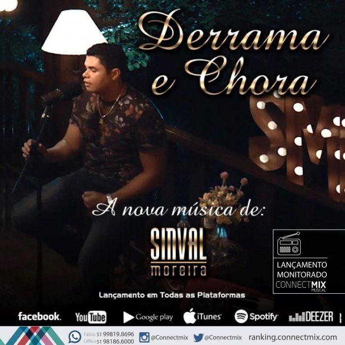 """O cantor Sinval Moreira está lançando """"Derrama e Chora"""" com monitoramento Connectmix"""