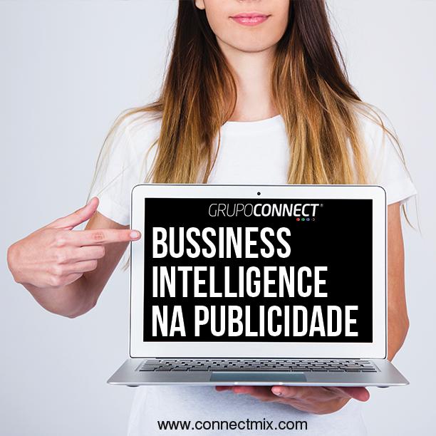 Business Intelligence na publicidade com a ferramenta da Connectmix