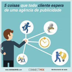 Connectmix apresenta 5 coisas que todo o cliente espera de uma agência de publicidade