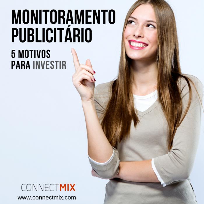 Connectmix apresenta os 5 motivos para investir em Monitoramento Publicitário