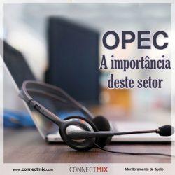 A importância da OPEC no rádio e na TV