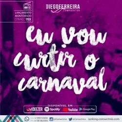 Diego FerreiraCompositor lança Eu Vou Curtir o Carnaval