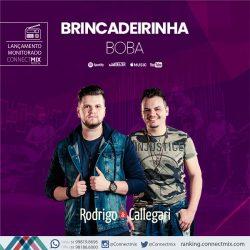 Rodrigo e Callegari lançam sua nova música Brincadeirinha Boba