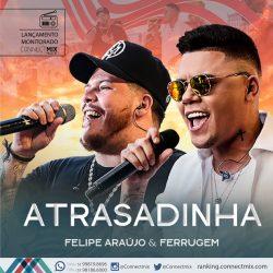 Felipe Araújo lança Atrasadinha feat Ferrugem.
