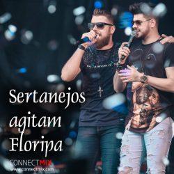 Conforme o ranking da Connectmix, os mais tops do mundo sertanejo agitam Floripa no verão