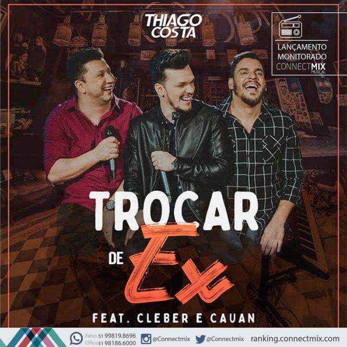 Thiago Costa lança TROCAR DE EX nas rádios do Brasil- Connectmix