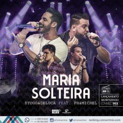 Dyogo e Deluca lançam sua nova música MARIA SOLTEIRA- Connectmix