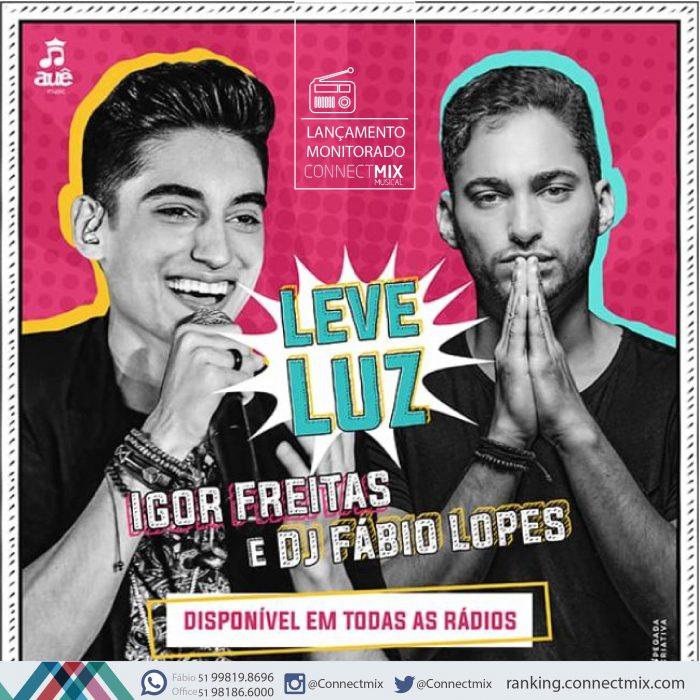 Igor Freitas lança LEVE LUZ feat DJ Fábio Lopes- Connectmix