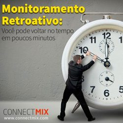 Monitoramento retroativo Connectmix