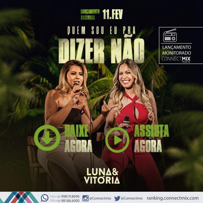"""Luna e Vitória lançam """"Quem Sou Eu Pra Dizer Não"""" nas rádios do Brasil"""