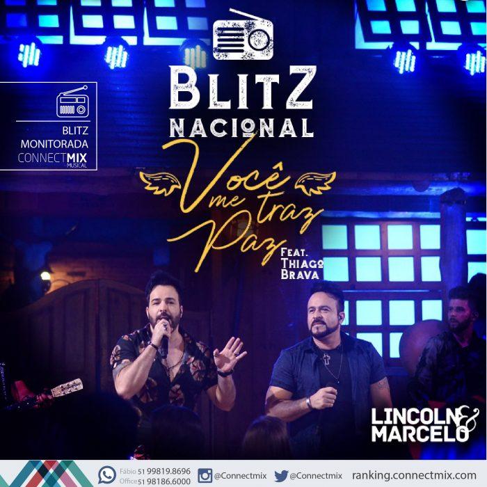 Blitz Nacional de Você Me Traz Paz de Lincoln e Marcelo feat Thiago Brava