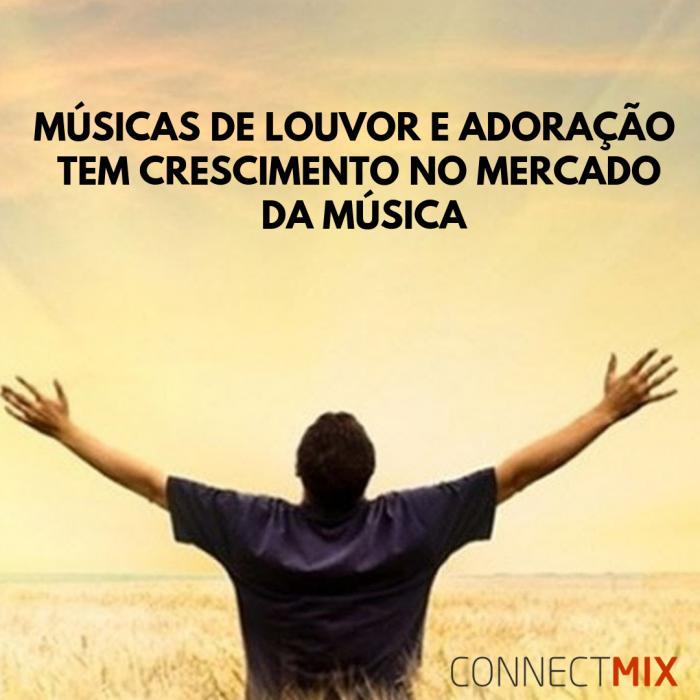 Connectmix: Música Gospel apresenta crescimento no Brasil