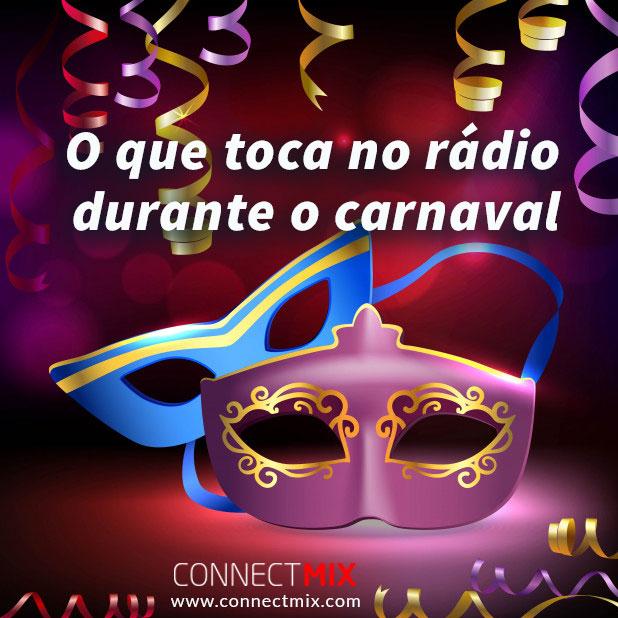 Connectmix apresenta as músicas que tocam no rádio durante o carnaval