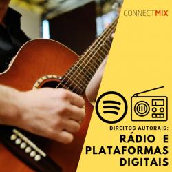 Connectmix explica: Direitos autorais no rádio e nas plataformas digitais