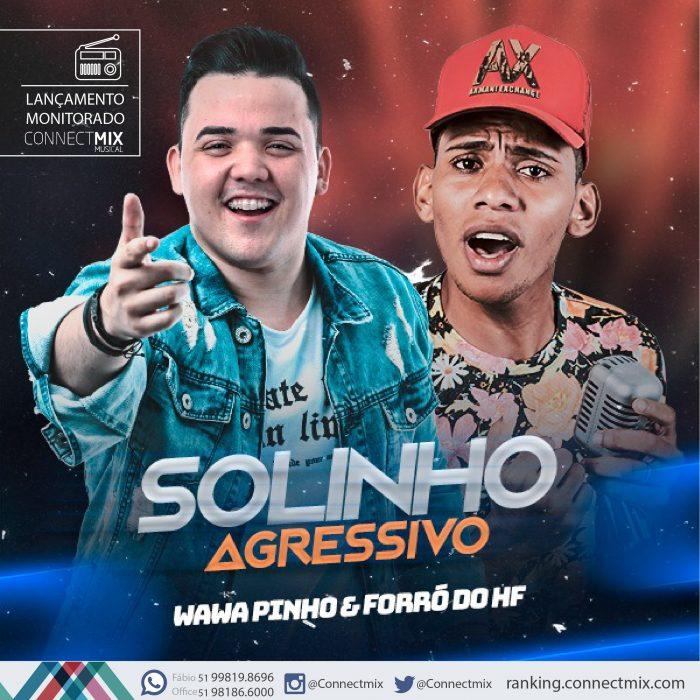 Wawa Pinho lança SOLINHO AGRESSIVO nas rádios